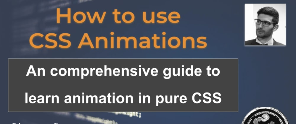 Cover image for A comprehensive guide to lean how to learn animations in pure CSS