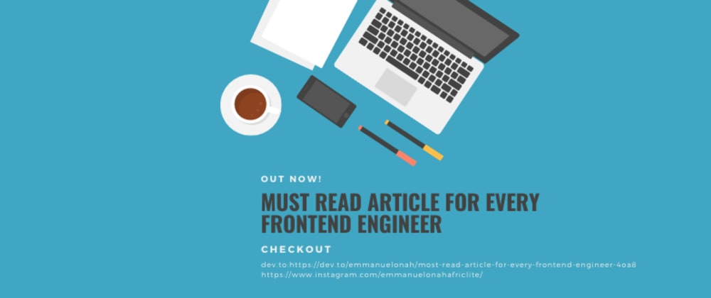 Cover image for Must Read Article for Every Frontend Engineer