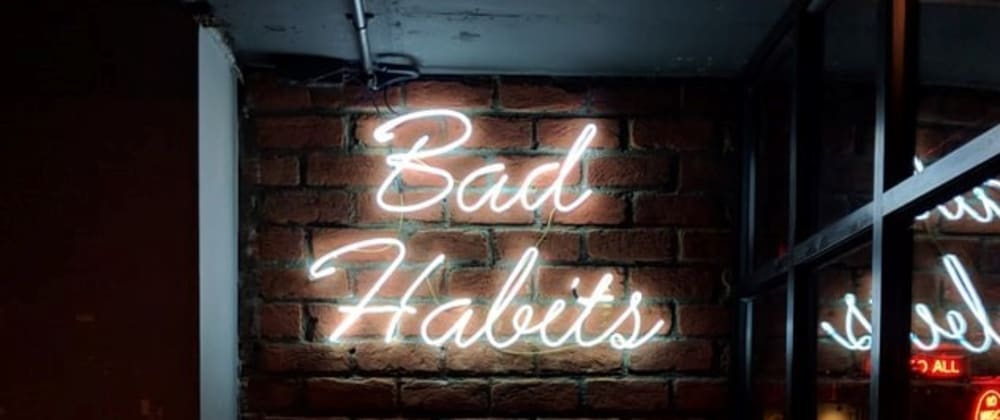 Cover image for Bad habits we get when coding and how to break them