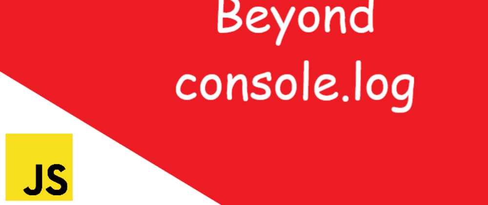Cover image for Beyond console.log()