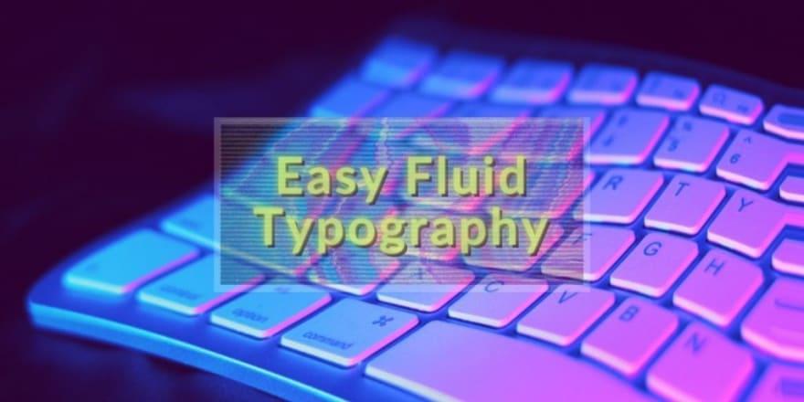 Easy Fluid Typography