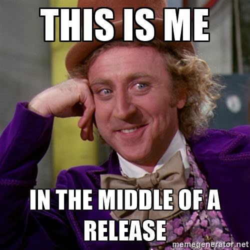 This is me in the middle of a release