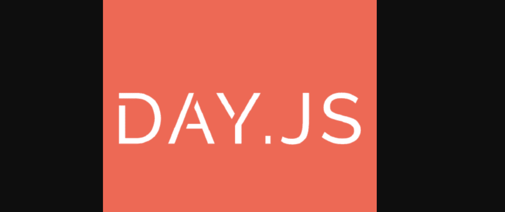 Cover image for DayJS: Awesome lightweight modern Date API and an alternative to MomentJS