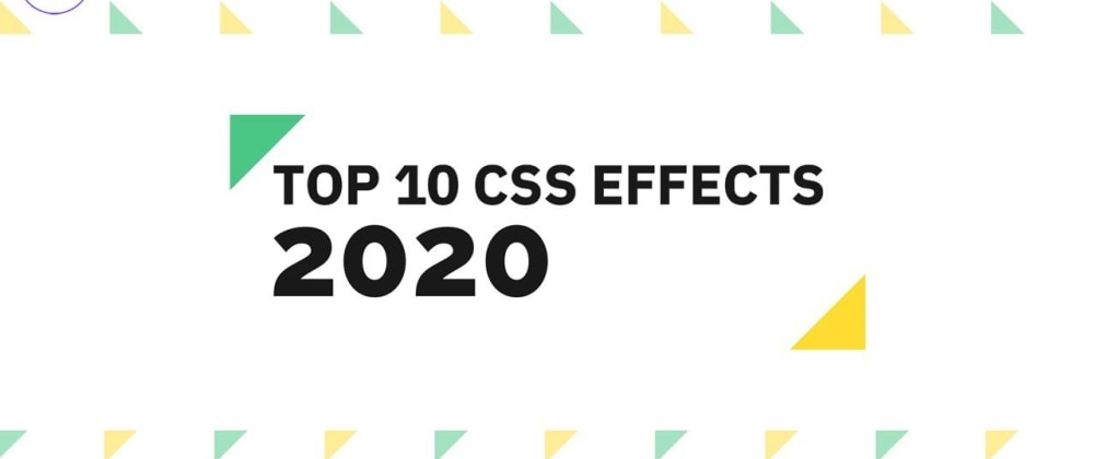 Cover Image for Top 10 CSS Effects 2020