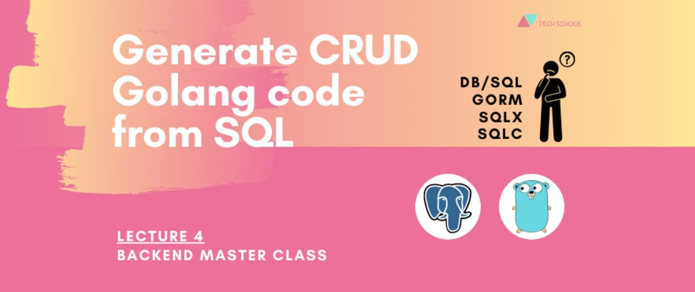 Cover image for Generate CRUD Golang code from SQL | Compare db/sql, gorm, sqlx, sqlc