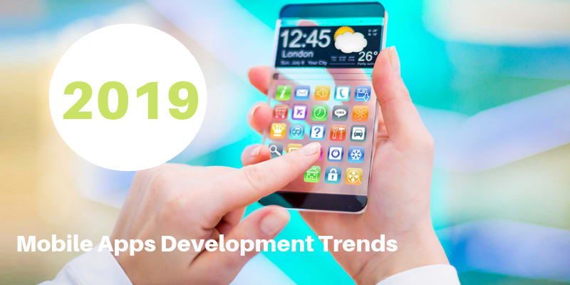 Check Out These Mobile Apps Development Trends for 2019