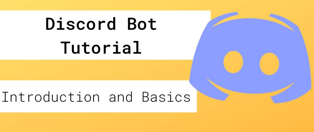 Cover image for Discord Bot Tutorial - Make a Bot in under 10 minutes