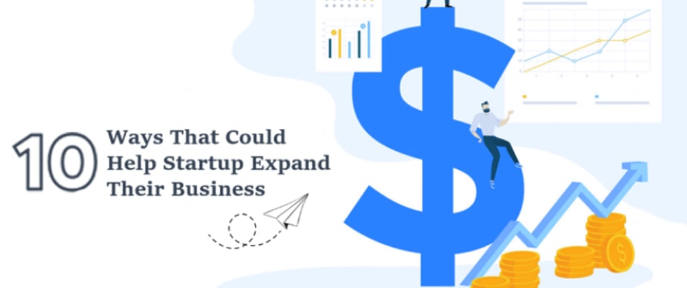 Cover image for 10 Ways That Could Help Startups Expand Their Business
