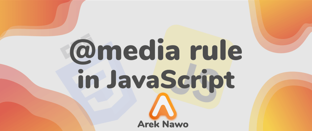 Cover image for CSS @media rule in JavaScript