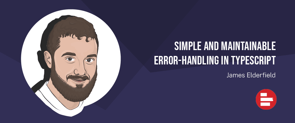 Cover image for Simple and maintainable error-handling in TypeScript