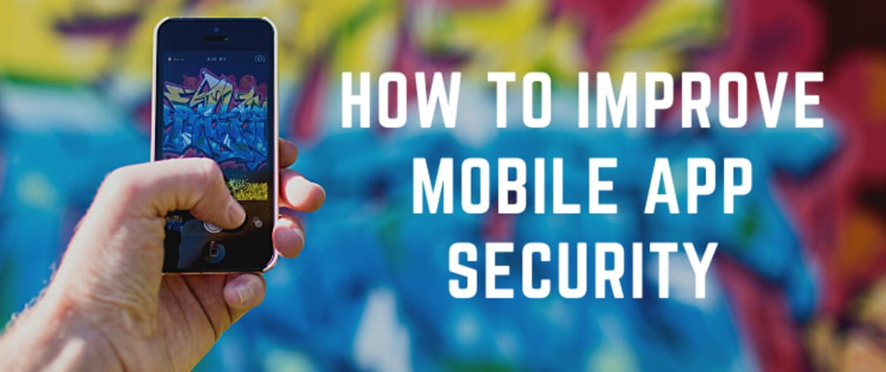 Cover image for How to improve mobile app security