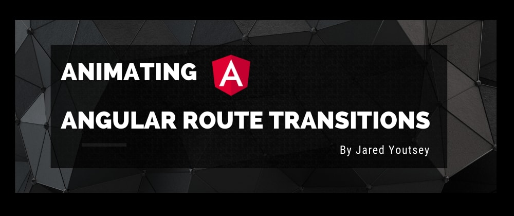 Cover image for Animating Angular Route Transitions
