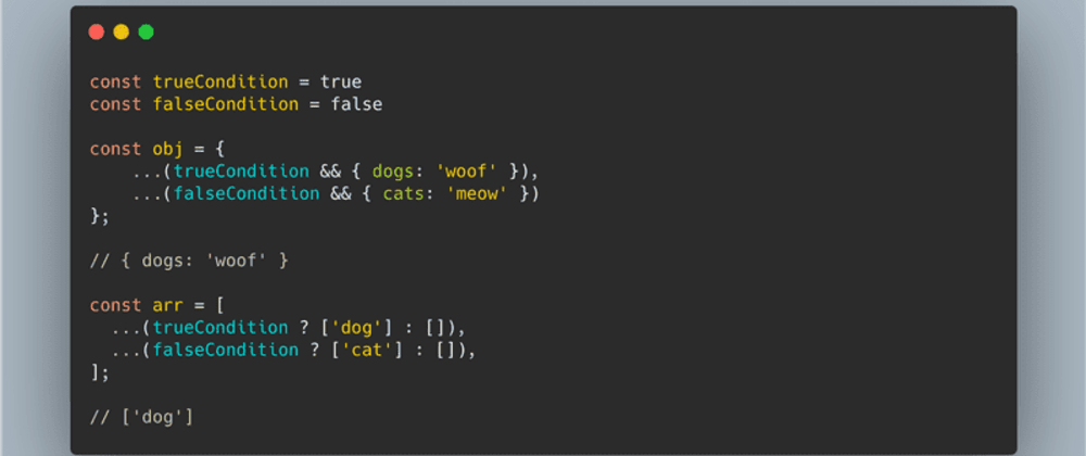 Cover image for How to Conditionally Add to an Object or Array in JavaScript