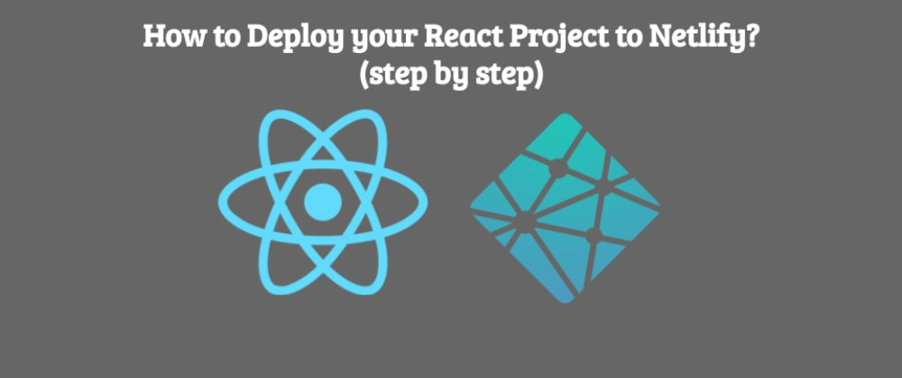 Cover image for How to Deploy your React Project to Netlify? (step by step)