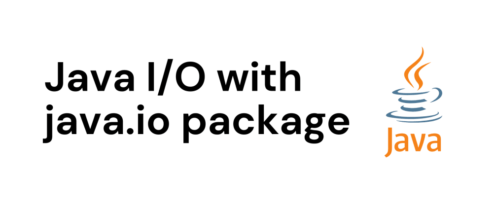 Cover image for 🌞 Java I/O with java.io Package