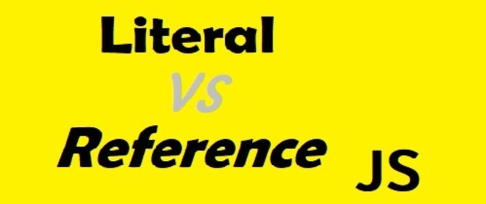 Cover image for  Reference vs Literal in JavaScript.