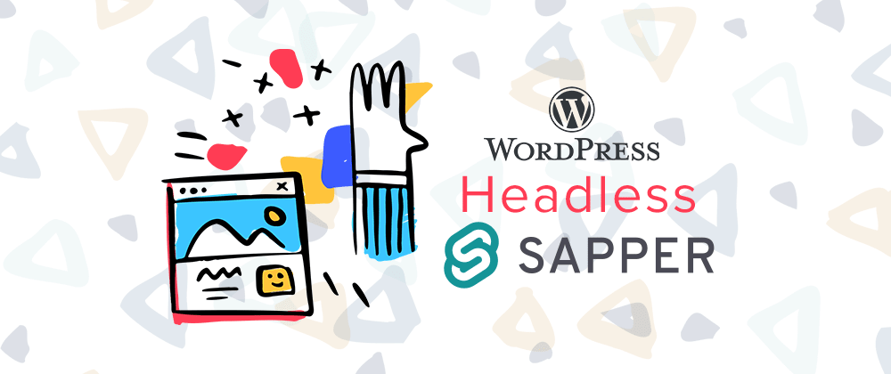 Cover image for Headless WordPress with Sapper (Part 1)