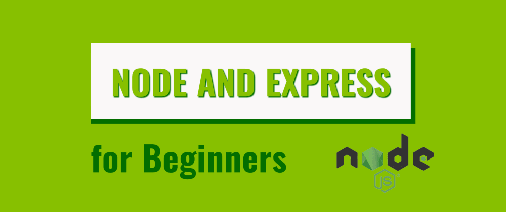 Cover image for Node and Express for Beginners