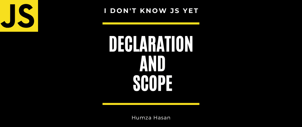 Cover image for I Don't Know JS Yet: Declaration and Scope