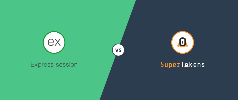 Cover image for Express-session vs SuperTokens for handling user sessions