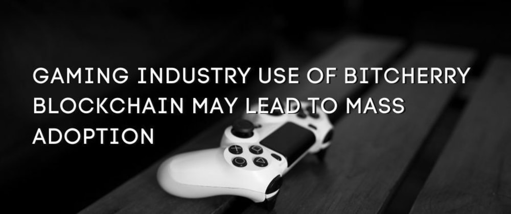 Cover image for Gaming Industry Use of BitCherry Blockchain May Lead to Mass Adoption