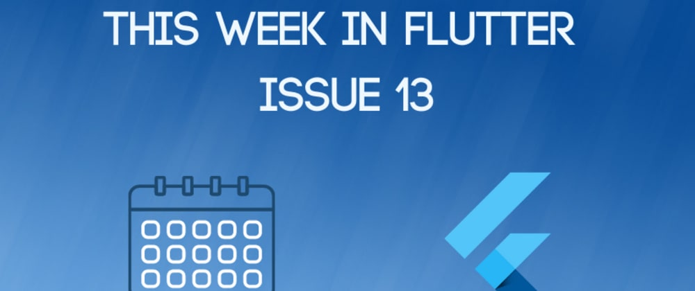 Cover image for This week in Flutter #13