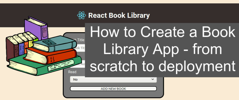 Cover image for From Scratch to Working App - Building a React Library App