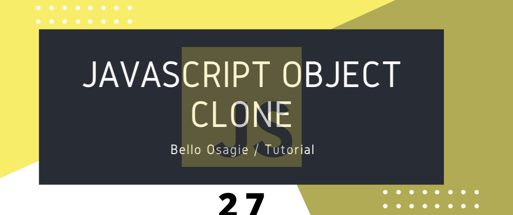 Cover image for JavaScript Object Clone