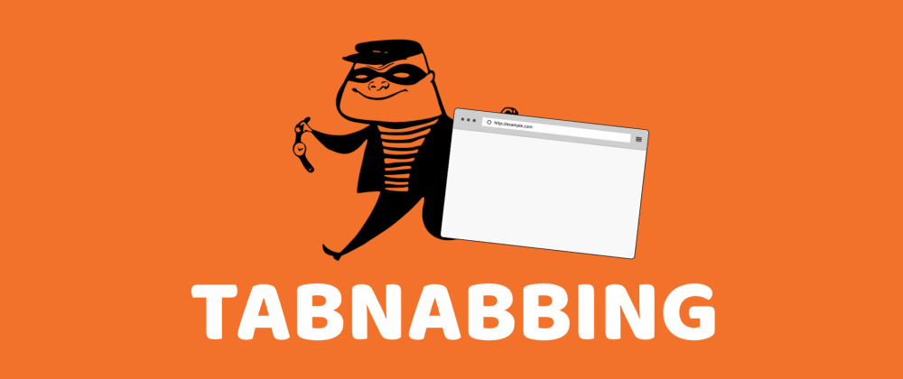 Cover image for Tabnabbing Attacks and Prevention