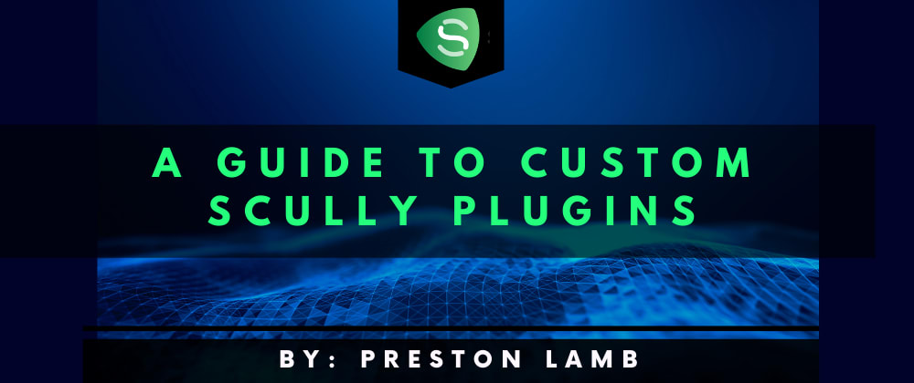 Cover image for A Guide to Custom Scully Plugins