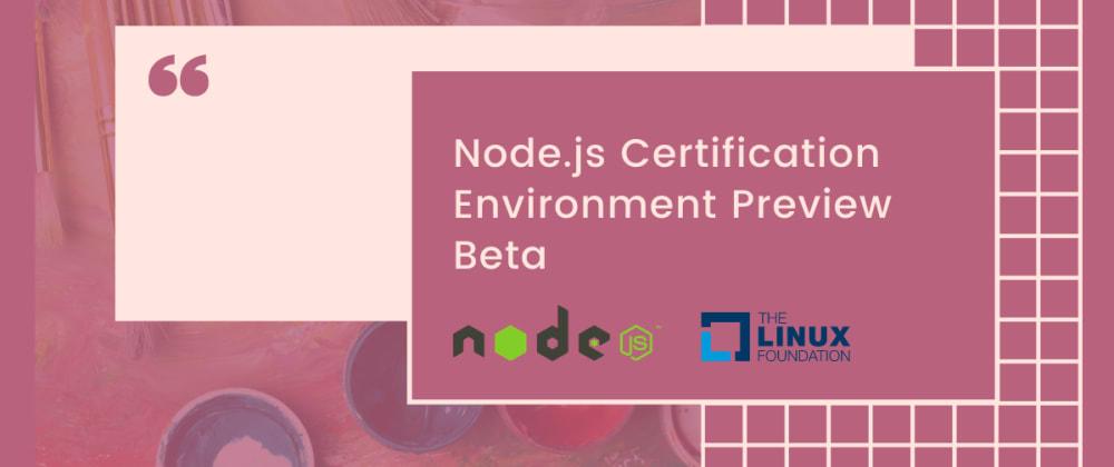 Cover image for Registrasi Gratis Node.js Certification Environment Preview Beta