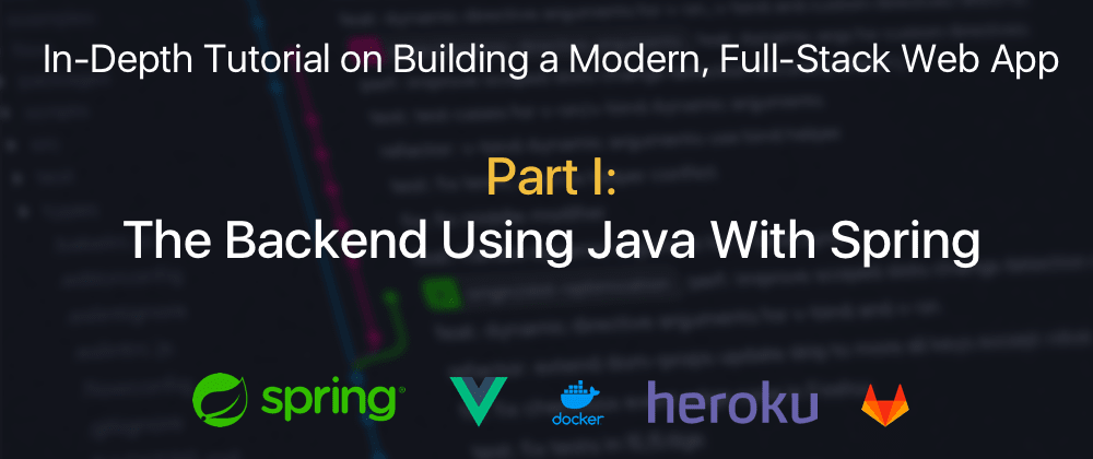 Cover image for Part I: The Backend Using Java With Spring