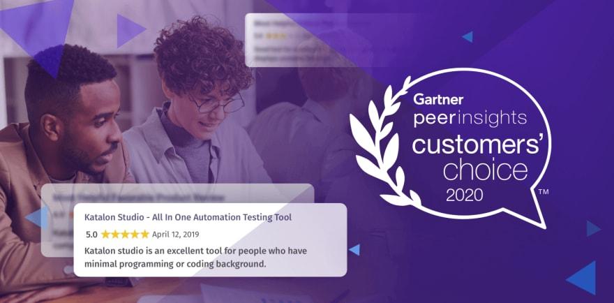2020 Gartner Customer Choice - Katalon Reviews