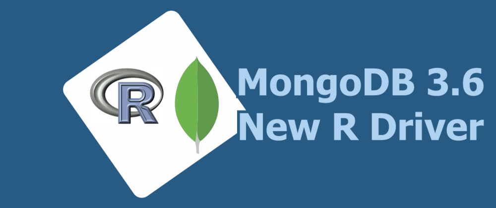 Cover image for New R Driver Option in MongoDB 3.6