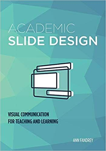 "Book cover in teal, says ""Academic Slide Design"", author Ann Fandrey"