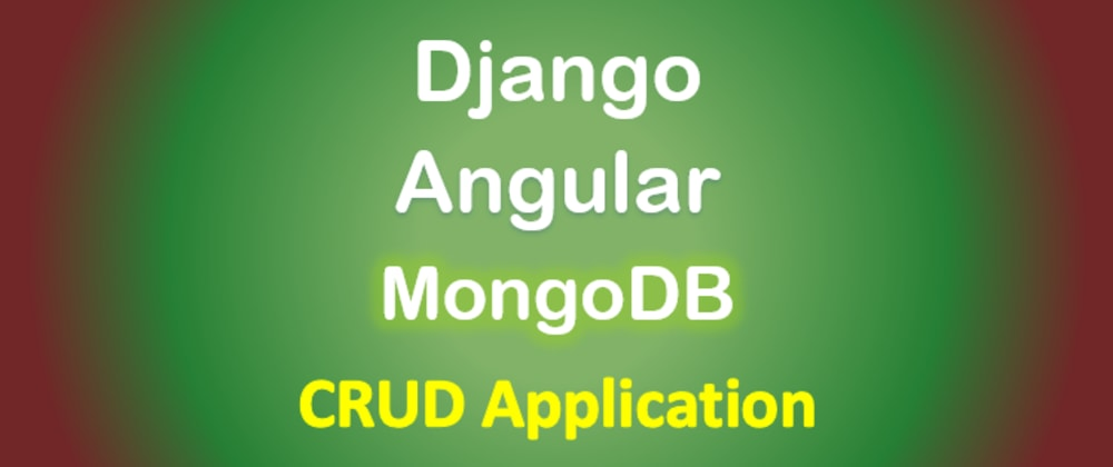 Cover image for Django + Angular + MongoDB example: Build CRUD App