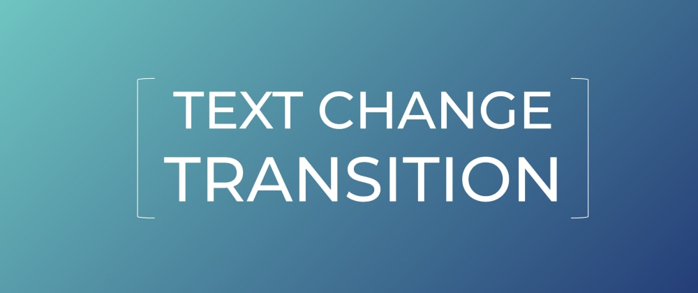 Cover image for How to add fade-in Transition on Text Changes