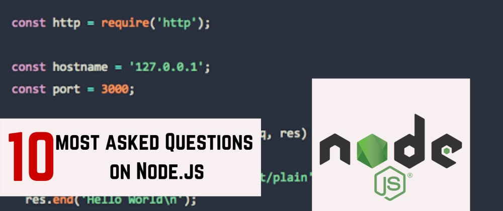 Cover image for 10 Most Asked Questions On Node.js