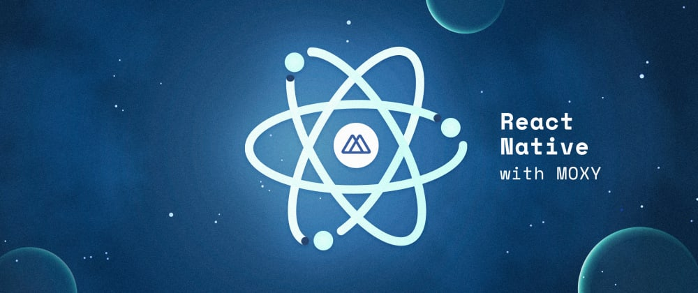 Cover image for React Native with MOXY