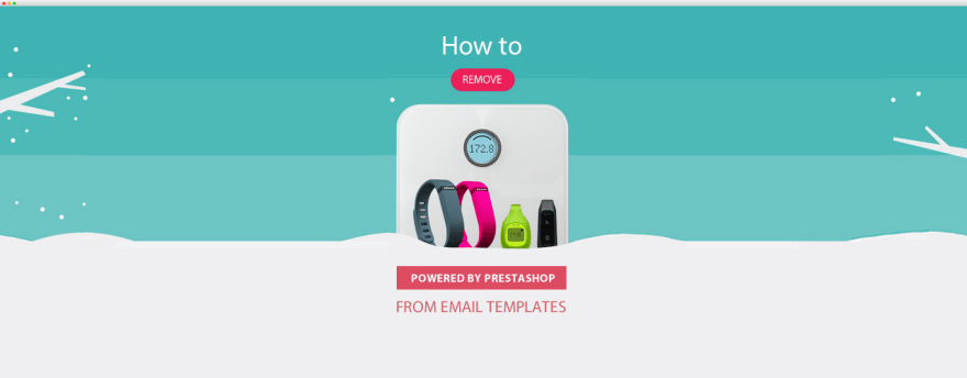 How to remove Powered by Prestashop from email templates