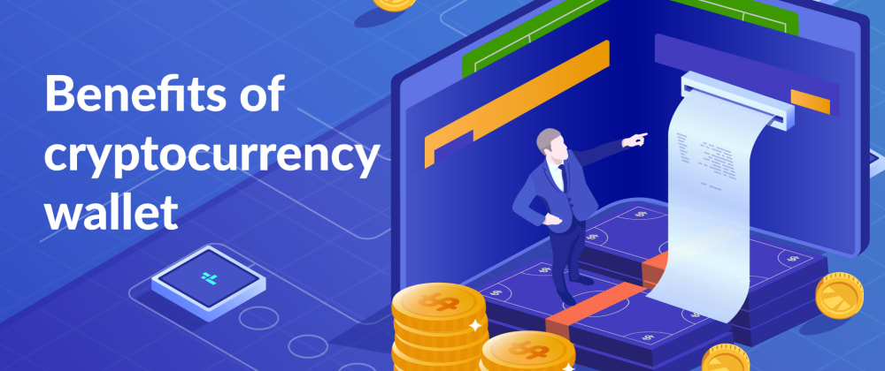 Cover image for Check-Out the Benefits of the cryptocurrency wallet app!