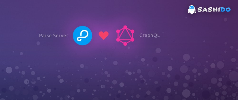 Cover image for SashiDo releases the latest Parse Server Versions with GraphQL support