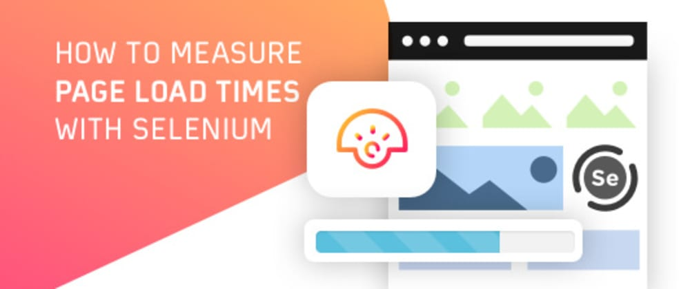 Cover image for How To Measure Page Load Times With Selenium?