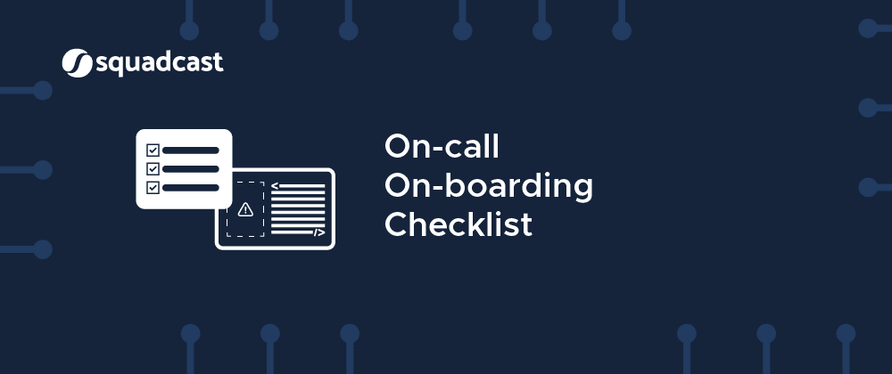 Cover image for On-call On-boarding Checklist