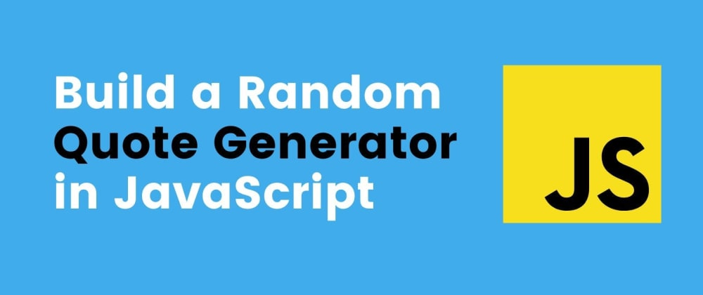 Cover image for Build a Random Quote Generator using JavaScript
