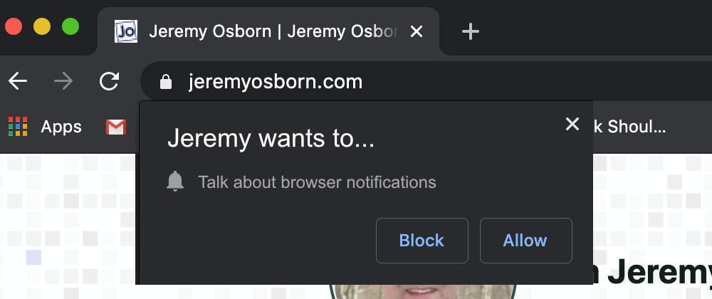 Cover image for Hi, my name's Jeremy and I accepted a browser notification.