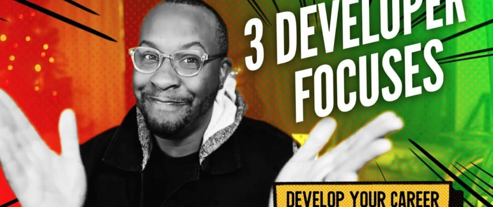 Cover image for 3 Areas To Focus on as a Developer in 2021