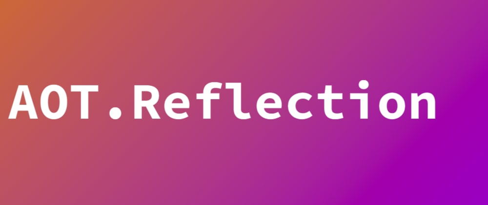 Cover image for Reflection via source generators