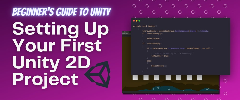Cover image for Setting Up Your First Unity 2D Project