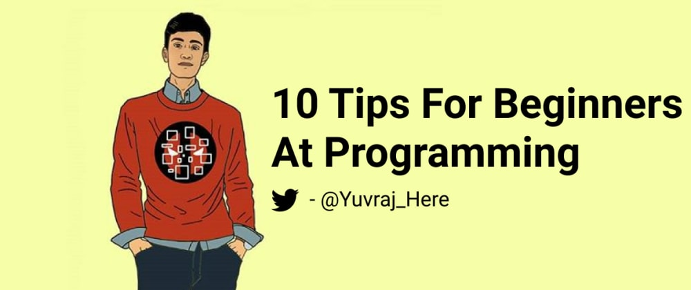 Cover image for 10 tips for beginners at programming😀